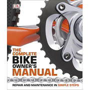 The Complete Bike Owner's Manual