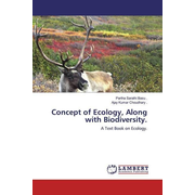 Concept of Ecology, Along with Biodiversity. - A Text Book on Ecology.