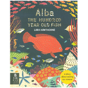 ISBN Alba the Hundred Year Old Fish book Hardcover 32 pages