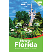 Lonely Planet Discover Florida - Experience the best of Florida