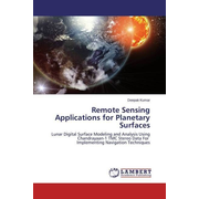 Remote Sensing Applications for Planetary Surfaces - Lunar Digital Surface Modeling and Analysis Using Chandrayaan-1 TMC Stereo Data For Implementing Navigation Techniques