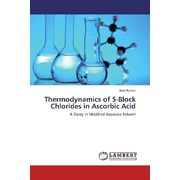 Thermodynamics of S-Block Chlorides in Ascorbic Acid - A Study in Modified Aqueous Solvent