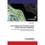 Least-Squares/ Galerkin Split Finite Element Method - For Incompressible and Compressible Navier-Stokes Equations: A Novel Approach