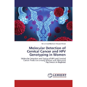 Molecular Detection of Cervical Cancer and HPV Genotyping in Women - Molecular Detection and Typing of HPV and Cervical Cancer Prediction among Women with Abnormal Pap Smears in Baghdad