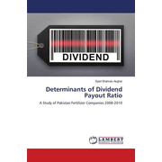 Determinants of Dividend Payout Ratio - A Study of Pakistan Fertilizer Companies 2008-2010