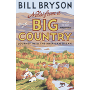 Transworld Publishers NOTES FROM A BIG COUNTRY: JOURNEY INTO THE AMERICAN DREAM book English Paperback 384 pages
