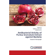 Antibacterial Activity of Punica Granatum Extract against Bacteria - Research Monograph