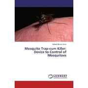 Mosquito Trap-cum Killer: Device to Control of Mosquitoes