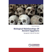 Biological Relationships Of Ancient Egyptians - Epi-genetic Traits Of The Skull