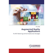 Augmented Reality Applications - For B2C Marketing and Communications Strategies