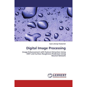 Digital Image Processing - Image Enhancement with Feature Extraction Using DWT and Surface Roughness Prediction Using Neutral Network