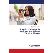 Travelers Behavior in Heritage and Leisure Tourism Market