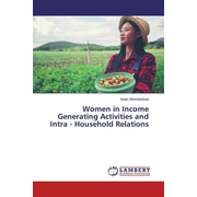 Women in Income Generating Activities and Intra - Household Relations
