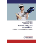 Physiotherapy and Amputation - Importance of Physiotherapy after Amputation