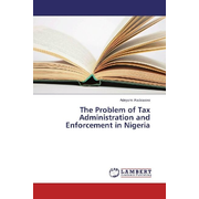 The Problem of Tax Administration and Enforcement in Nigeria