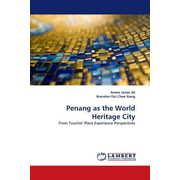 Penang as the World Heritage City - From Tourists' Place Experience Perspectives