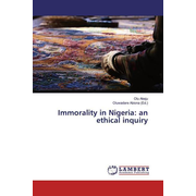 Immorality in Nigeria: an ethical inquiry