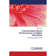 Transcendent Music Performance in Higher Education - A Phenomenological Study