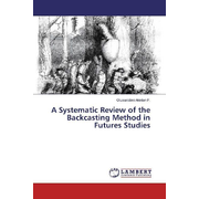 A Systematic Review of the Backcasting Method in Futures Studies
