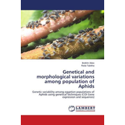 Genetical and morphological variations among population of Aphids - Genetic variability among egyption populations of Aphids using genetical techniques (COI Gene expression and sequensis)