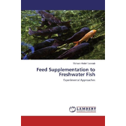 Feed Supplementation to Freshwater Fish - Experimental Approaches