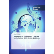 Anchors of Economic Growth - The Determinants of FDI Flows to MENA Region
