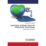 Extraction of Water from Air Using Solar Technology - Potable Water Production