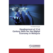Development of 21st Century Skills for the Digital Economy in Malaysia