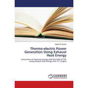 Thermo-electric Power Generation Using Exhaust Heat Energy - Generation of electrical energy with the help of TEG using exhaust heat energy from I.C. engine