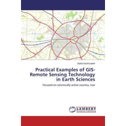 Practical Examples of GIS-Remote Sensing Technology in Earth Sciences - Focused on seismically active country, Iran
