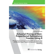 Actuarial Pricing of Non-Proportional Reinsurance Treaties Using R - Pticing Excess of Loss Treaties With an Application of Extreme Value Theory on Natural Catastrophe Modelling
