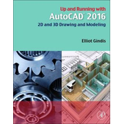 Up and Running with AutoCAD 2016 - 2D and 3D Drawing and Modeling