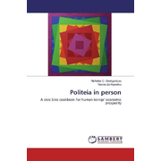 Politeia in person - A civic Eros cookbook for human beings' economic prosperity