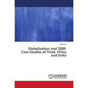 Globalisation and TQM: Case Studies of Triad, China and India