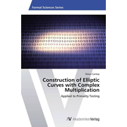 Construction of Elliptic Curves with Complex Multiplication - Applied to Primality Testing