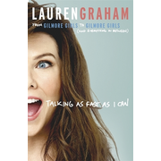 Talking As Fast As I Can - From Gilmore Girls to Gilmore Girls, and Everything in Between