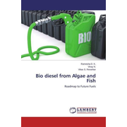 Bio diesel from Algae and Fish - Roadmap to Future Fuels