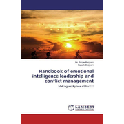 Handbook of emotional intelligence leadership and conflict management - Making workplace a bliss!!!!