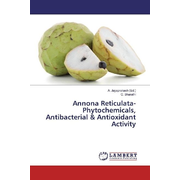 Annona Reticulata-Phytochemicals, Antibacterial & Antioxidant Activity