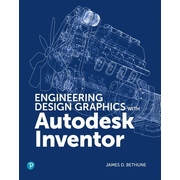 Engineering Design Graphics with Autodesk Inventor, 1/e