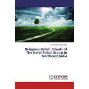 Religious Belief, Rituals of The Karbi Tribal Group in Northeast India