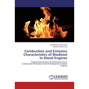 Combustion and Emission Characteristics of Biodiesel in Diesel Engines - Engine Performance And Emissions From Combustion Of Biodiesl And Preheated Oil In Diesel Engines