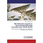 MU detection based on Generalized Side-lobe Canceller plus SOVA ALGM - New techniques to reduce multi user interference and performance evaluation