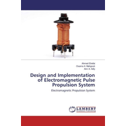 Design and Implementation of Electromagnetic Pulse Propulsion System - Electromagnetic Propulsion System