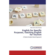 English for Specific Purposes, Teaching English for Tourism - A Needs Analysis Based Approach