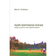 Sport—Commerce—Culture - Essays on Sport in Late Capitalist America