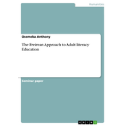 The Freirean Approach to Adult  literacy Education
