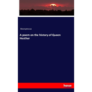 A poem on the history of Queen Hesther