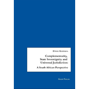 Complementarity, State Sovereignty and Universal Jurisdiction - A South African Perspective