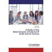 A Study of the Determinants of External IT Audit and Its Success